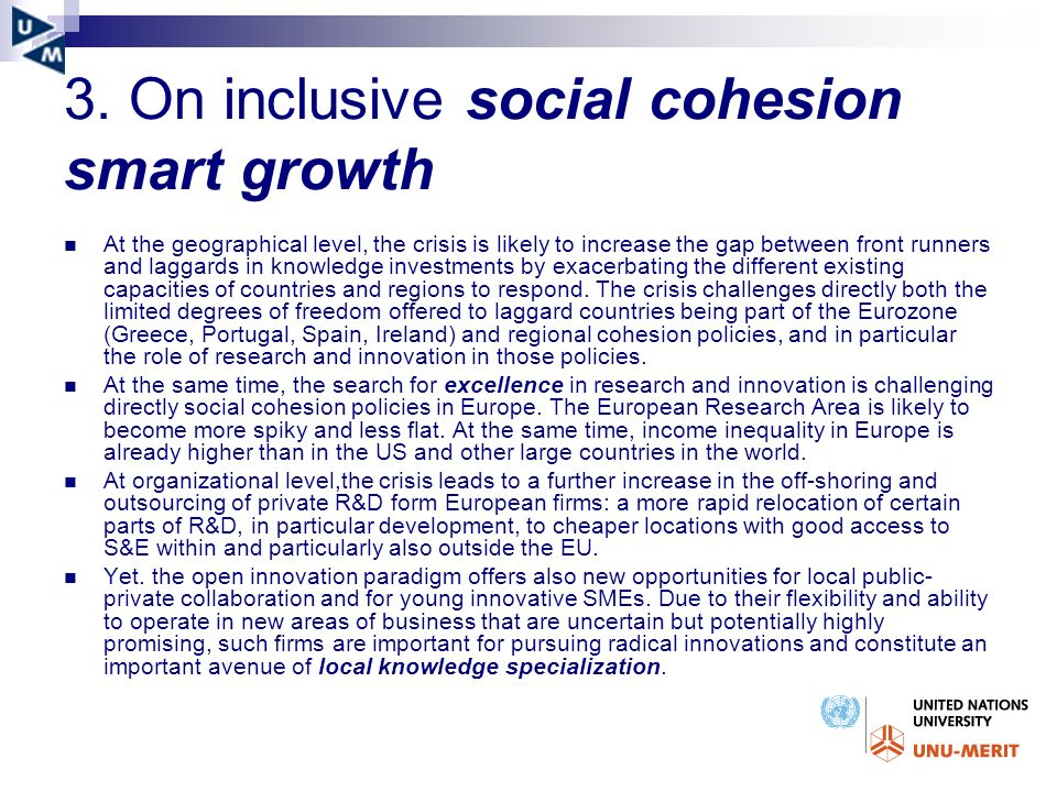 3. On inclusive social cohesion smart growth At the geographical level, the crisis is likely to increase the gap between front runners and laggards in