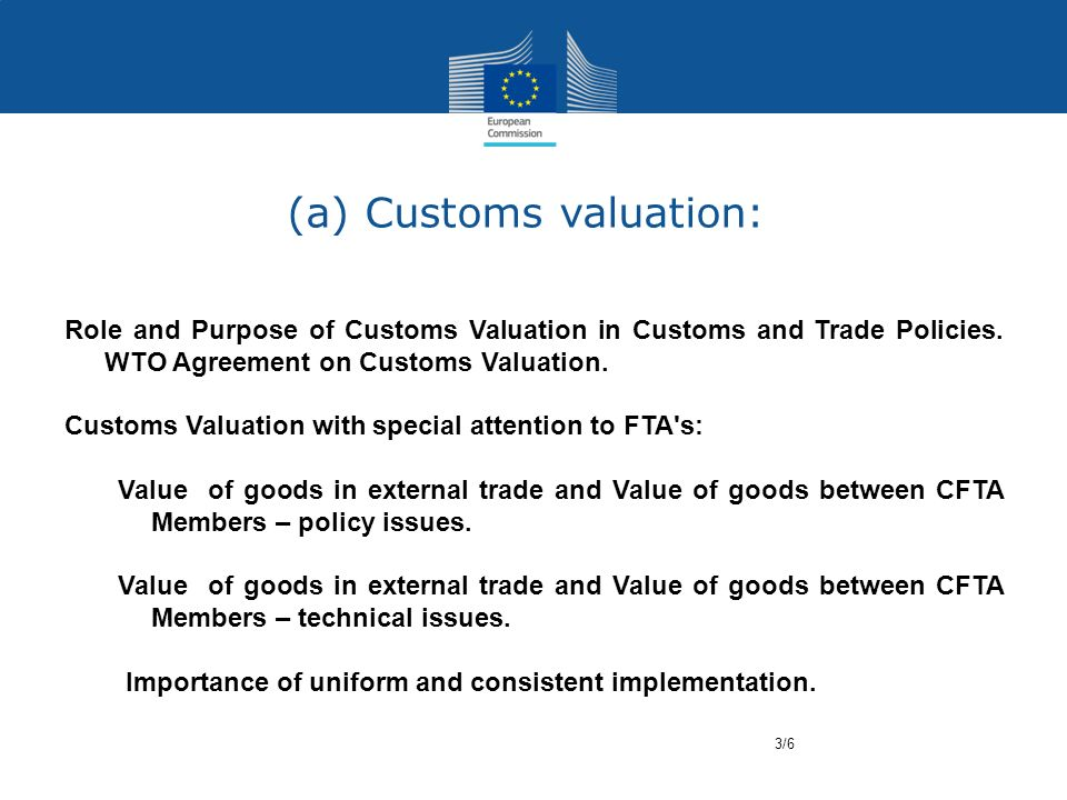 (a) Customs valuation: Role and Purpose of Customs Valuation in Customs and Trade Policies.