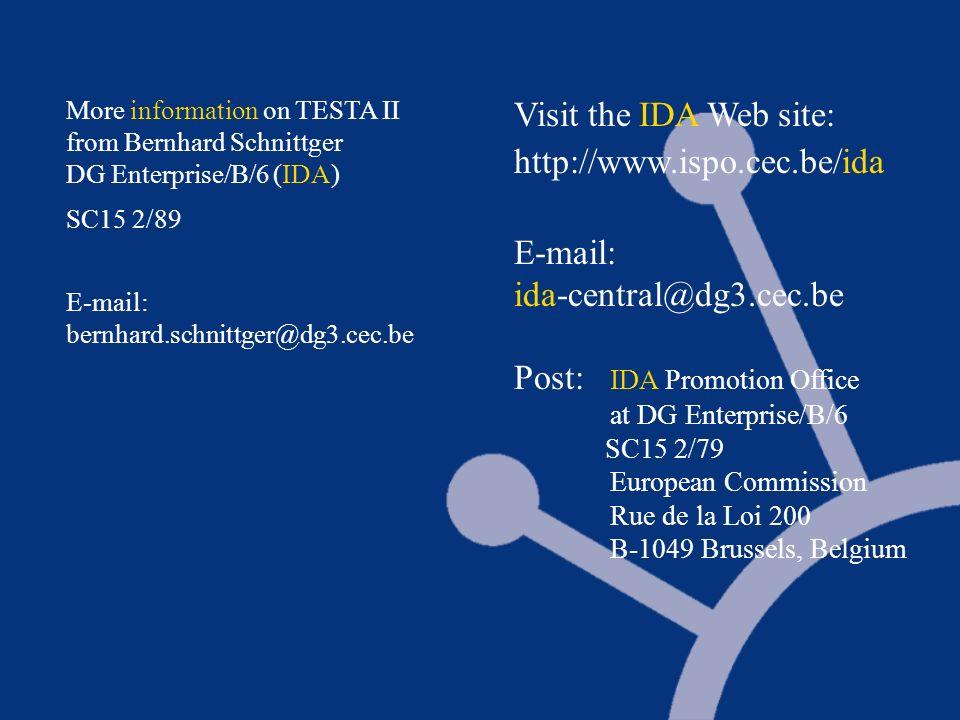 Visit the IDA Web site: http://www.ispo.cec.be/ida E-mail: ida-central@dg3.cec.be Post: IDA Promotion Office at DG Enterprise/B/6 SC15 2/79 European C