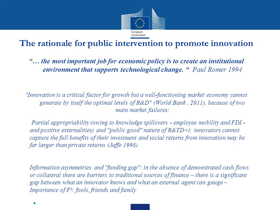 The rationale for public intervention to promote innovation … the most important job for economic policy is to create an institutional environment that supports technological change.