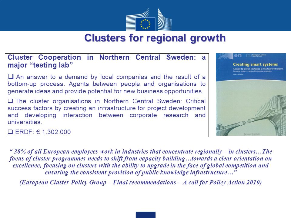 Cluster Cooperation in Northern Central Sweden: a major testing lab An answer to a demand by local companies and the result of a bottom-up process.