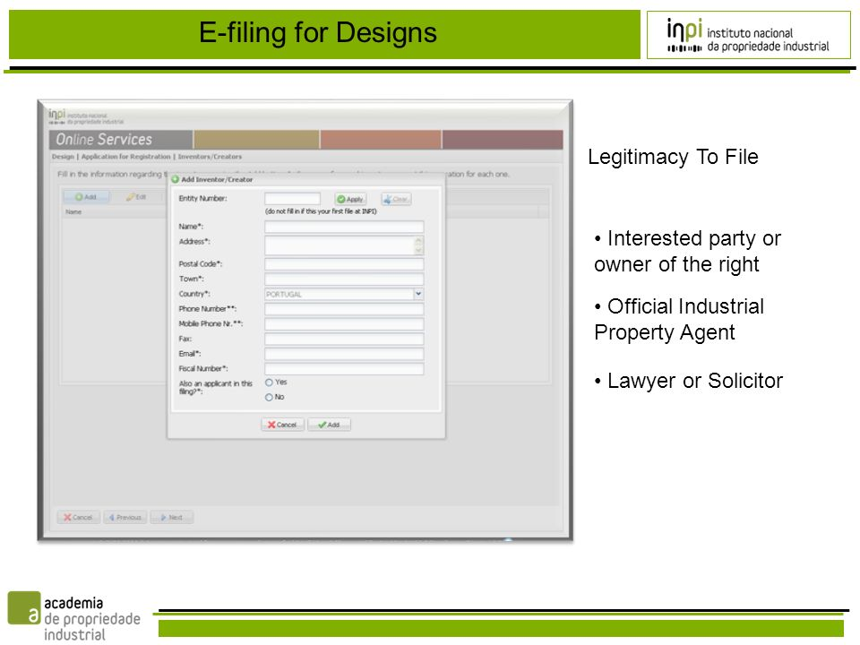 E-filing for Designs Legitimacy To File Interested party or owner of the right Official Industrial Property Agent Lawyer or Solicitor