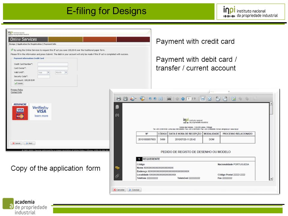 E-filing for Designs Payment with credit card Payment with debit card / transfer / current account Copy of the application form