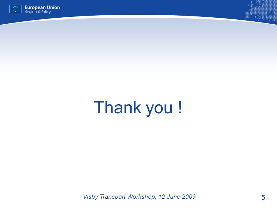 5 Thank you ! Visby Transport Workshop, 12 June 2009