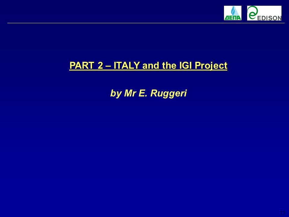 13 PART 2 – ITALY and the IGI Project by Mr E. Ruggeri