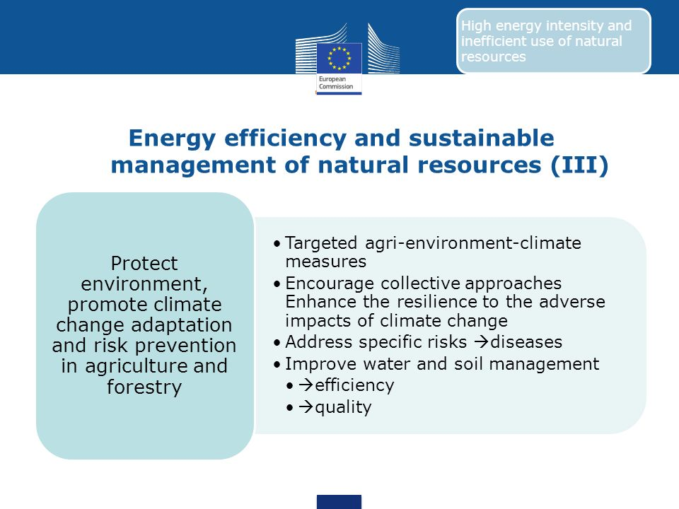Energy efficiency and sustainable management of natural resources (III) Targeted agri-environment-climate measures Encourage collective approaches Enh
