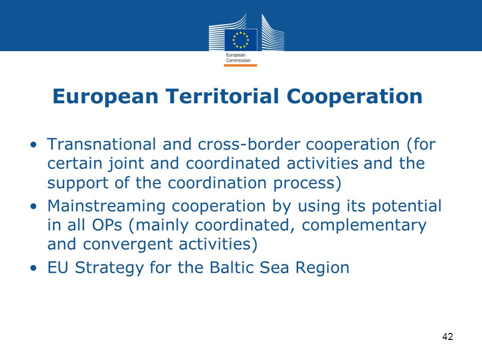 European Territorial Cooperation Transnational and cross-border cooperation (for certain joint and coordinated activities and the support of the coord