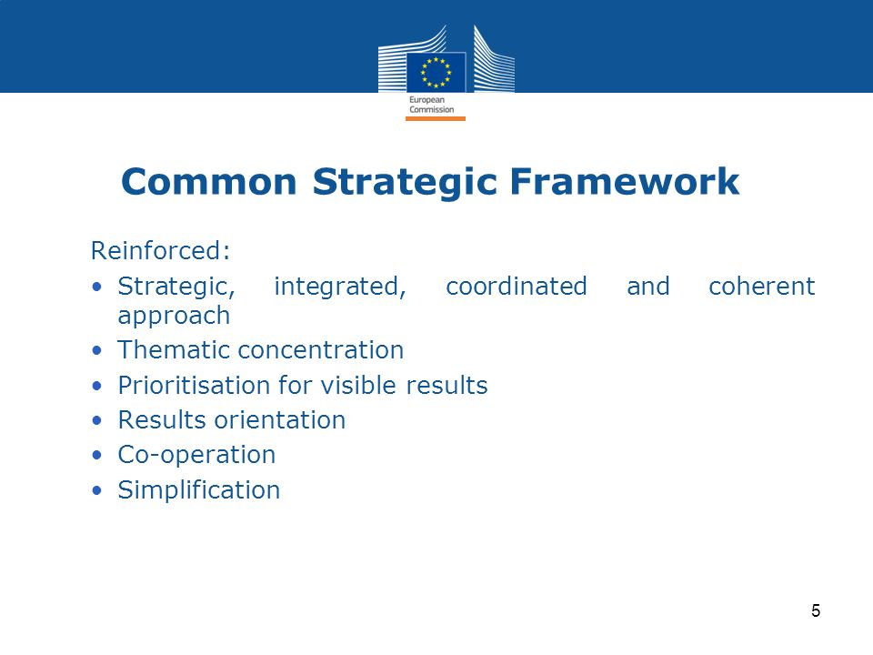 Common Strategic Framework Reinforced: Strategic, integrated, coordinated and coherent approach Thematic concentration Prioritisation for visible resu