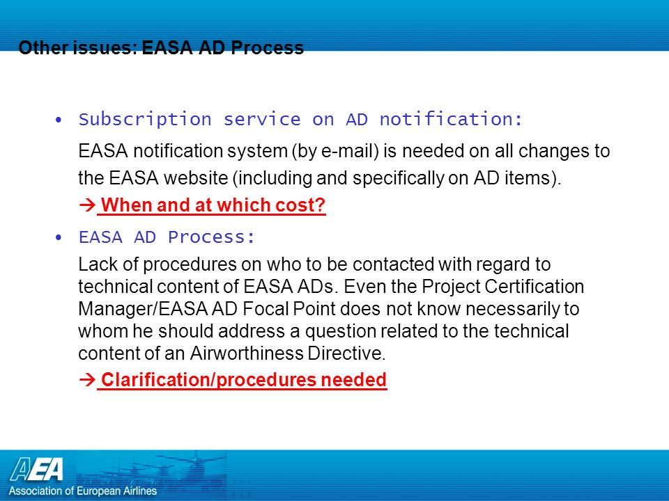 Other issues: EASA AD Process Subscription service on AD notification: EASA notification system (by e-mail) is needed on all changes to the EASA websi
