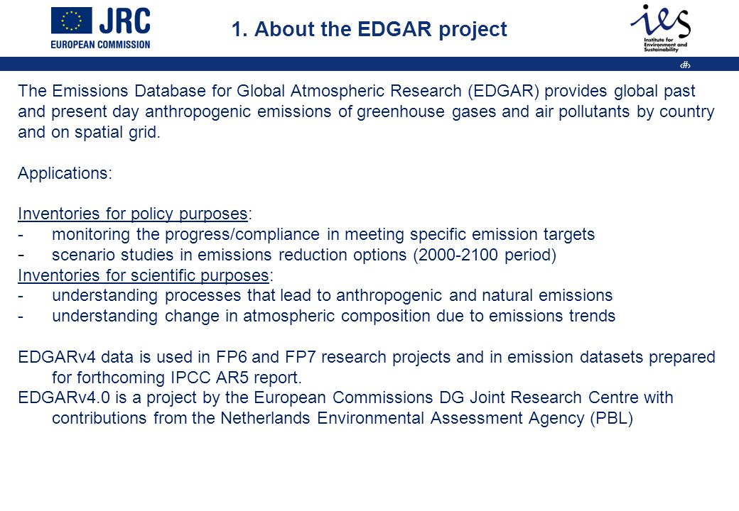 3 The Emissions Database for Global Atmospheric Research (EDGAR) provides global past and present day anthropogenic emissions of greenhouse gases and