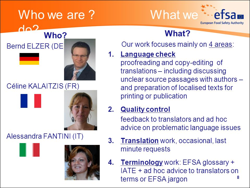 Terminology work at EFSA TODAY In cooperation with CdT, Comms-proofreaders create, modify and manage EFSA entries in.