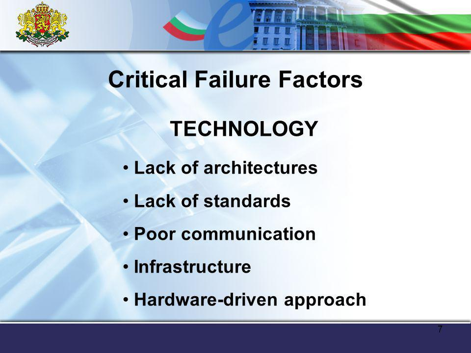 8 Critical Failure Factors RESOURCES Budget constraints at central level at regional and municipal level Lack of project management skills