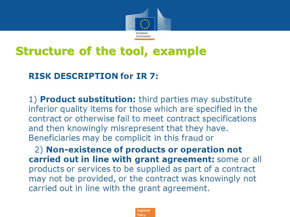 Regional Policy Structure of the tool, example RISK DESCRIPTION for IR 7: 1) Product substitution: third parties may substitute inferior quality items