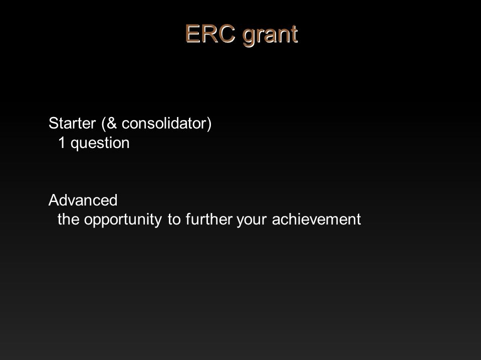 Starter (& consolidator) 1 question Advanced the opportunity to further your achievement ERC grant