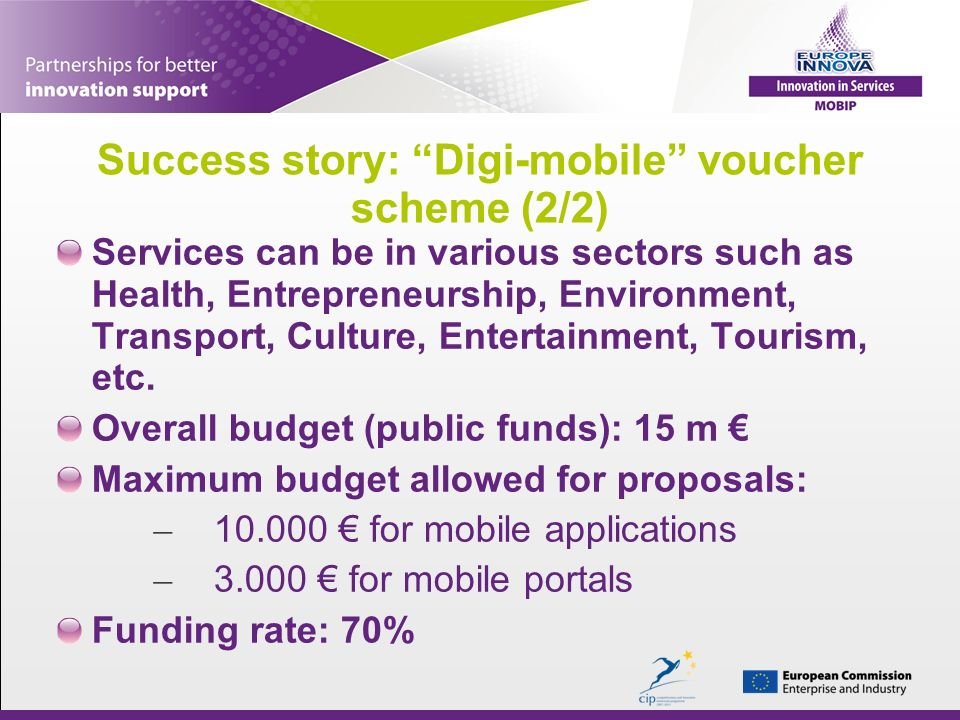 Success story: Digi-mobile voucher scheme (2/2) Services can be in various sectors such as Health, Entrepreneurship, Environment, Transport, Culture, Entertainment, Tourism, etc.