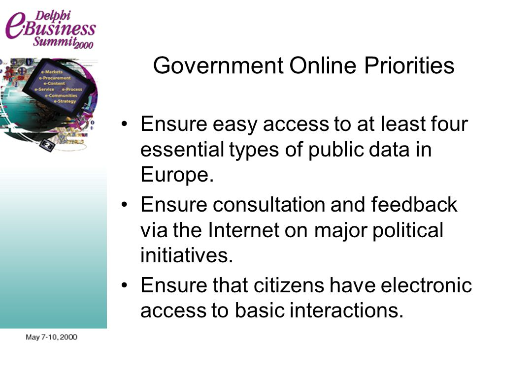 Government Online Priorities Ensure easy access to at least four essential types of public data in Europe.