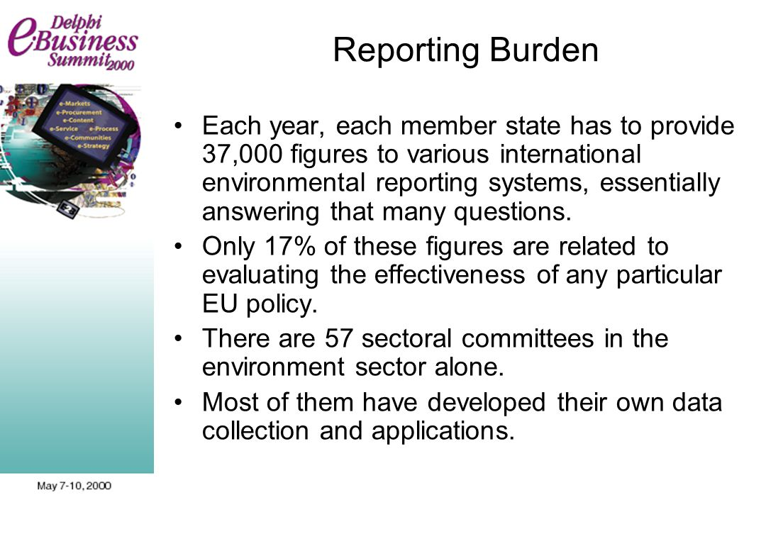 Reporting Burden Each year, each member state has to provide 37,000 figures to various international environmental reporting systems, essentially answ