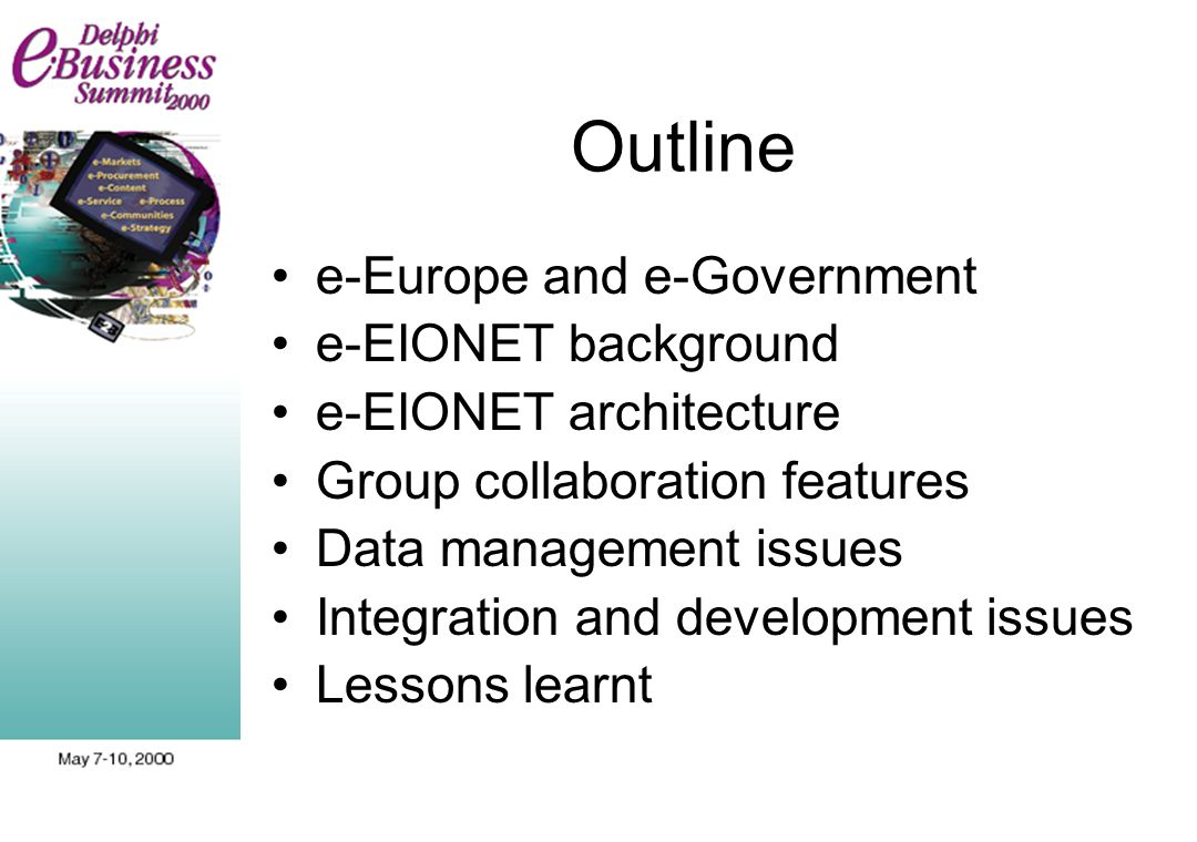 Outline e-Europe and e-Government e-EIONET background e-EIONET architecture Group collaboration features Data management issues Integration and development issues Lessons learnt