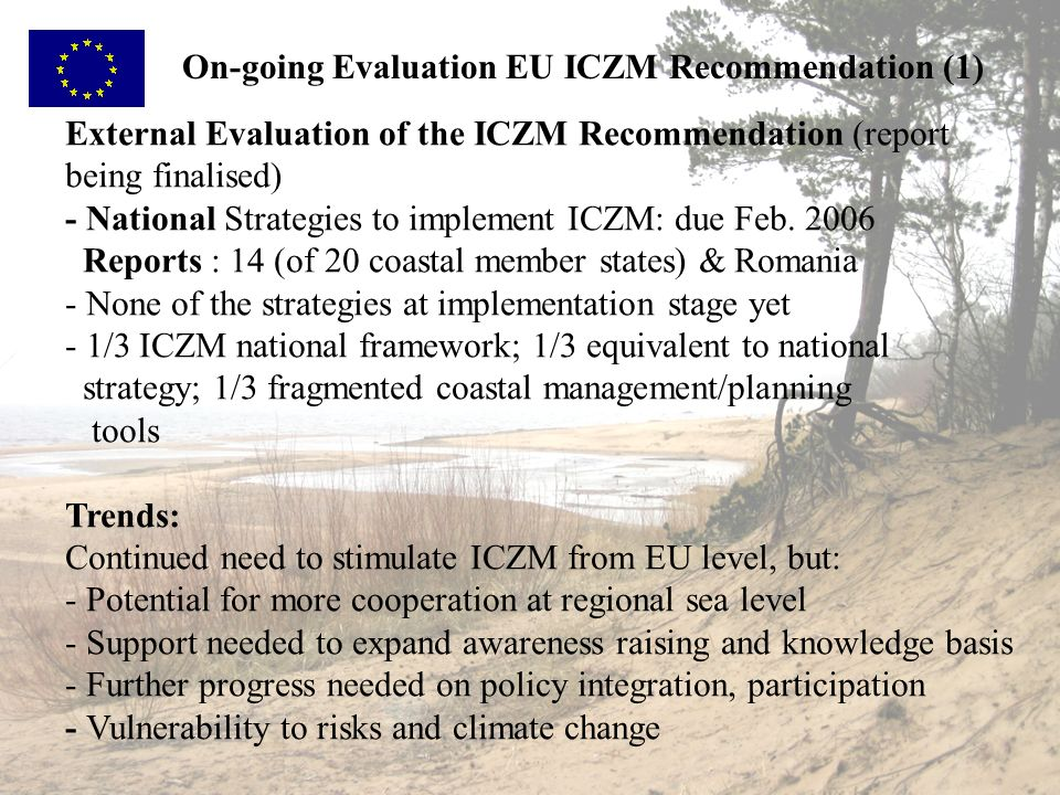 On-going Evaluation EU ICZM Recommendation (1) External Evaluation of the ICZM Recommendation (report being finalised) - National Strategies to implem