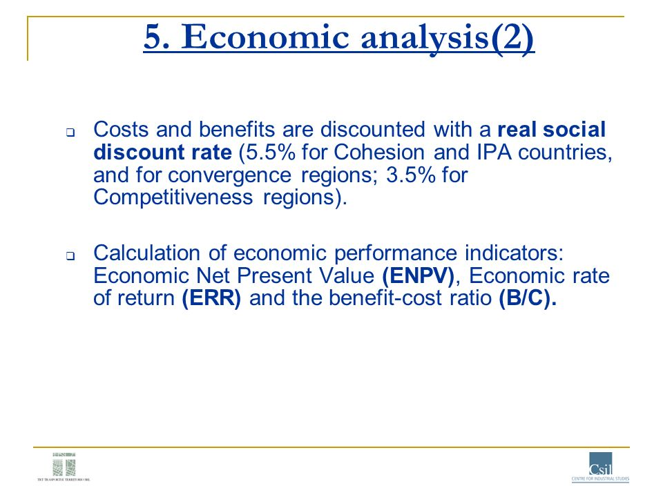 5. Economic analysis(2) Costs and benefits are discounted with a real social discount rate (5.5% for Cohesion and IPA countries, and for convergence r