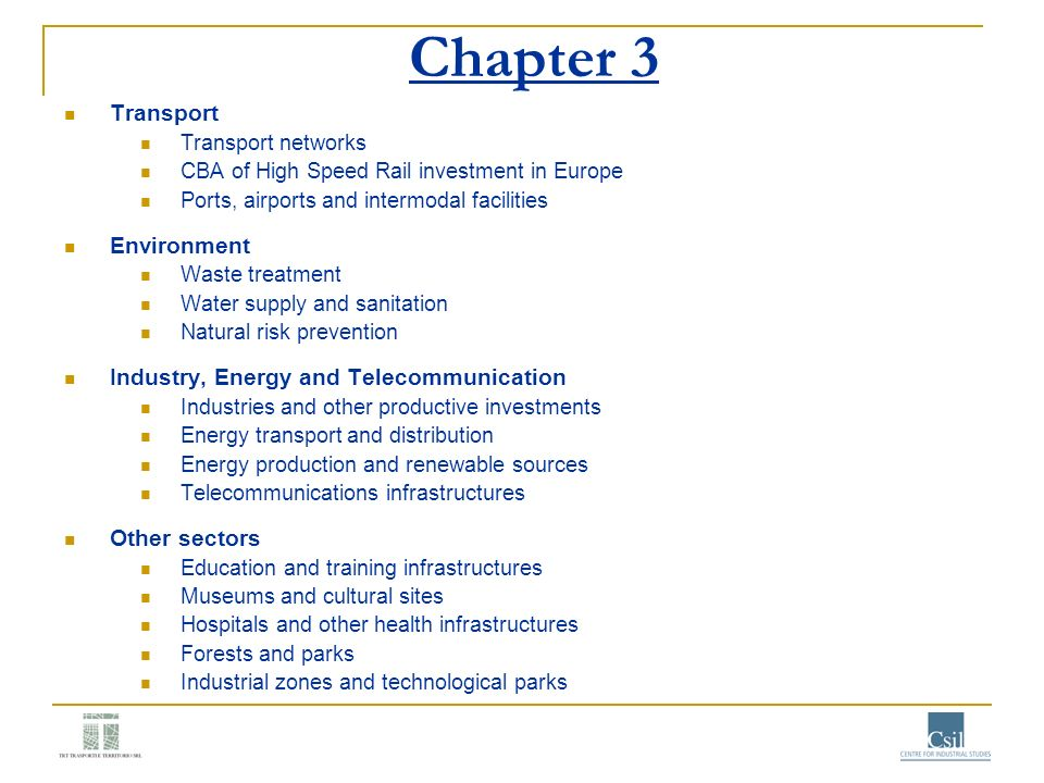 Chapter 3 Transport Transport networks CBA of High Speed Rail investment in Europe Ports, airports and intermodal facilities Environment Waste treatme