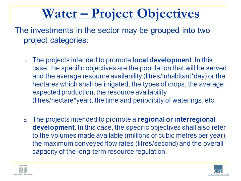 Water – Project Objectives The investments in the sector may be grouped into two project categories: The projects intended to promote local developmen