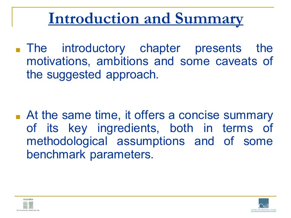 Introduction and Summary The introductory chapter presents the motivations, ambitions and some caveats of the suggested approach. At the same time, it