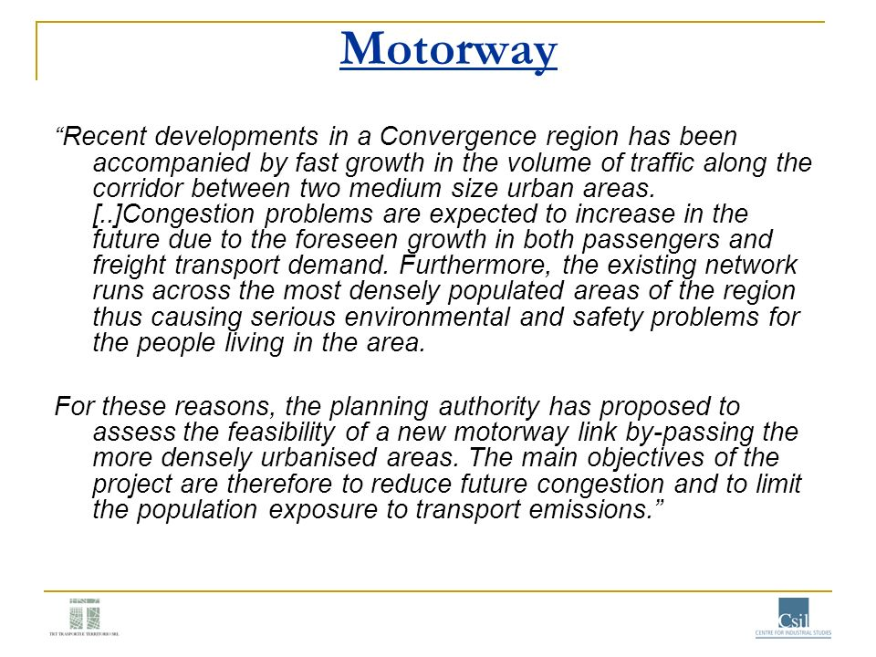 Motorway Recent developments in a Convergence region has been accompanied by fast growth in the volume of traffic along the corridor between two mediu