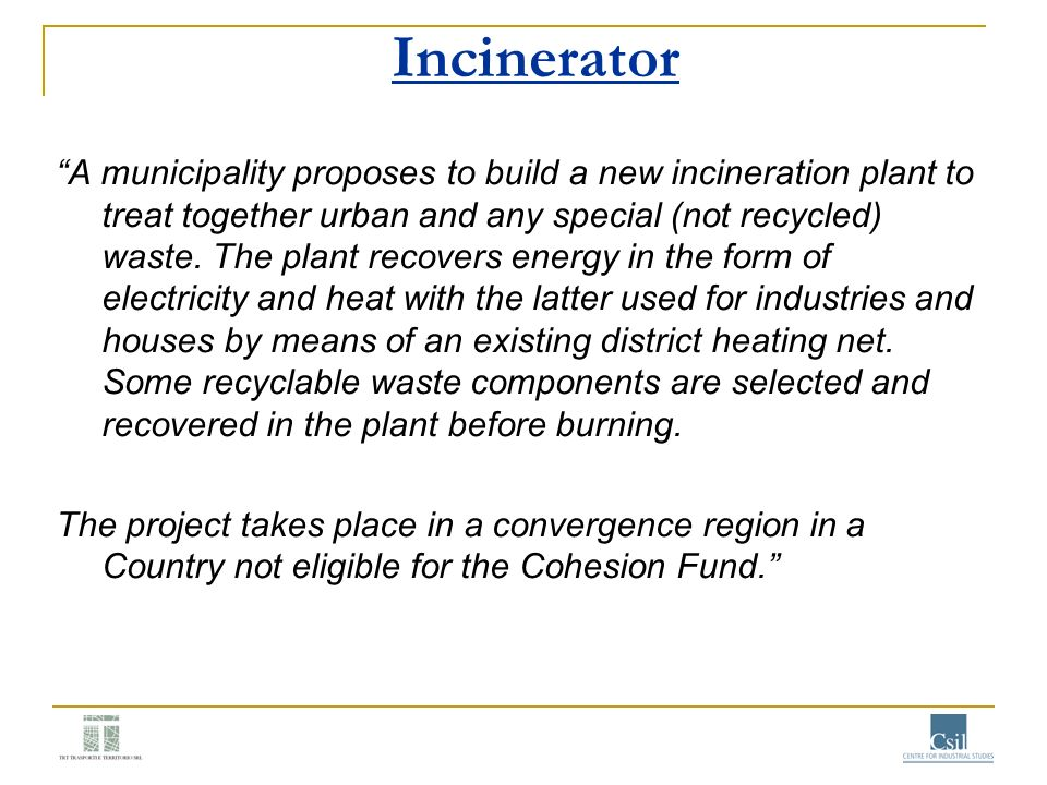 Incinerator A municipality proposes to build a new incineration plant to treat together urban and any special (not recycled) waste. The plant recovers