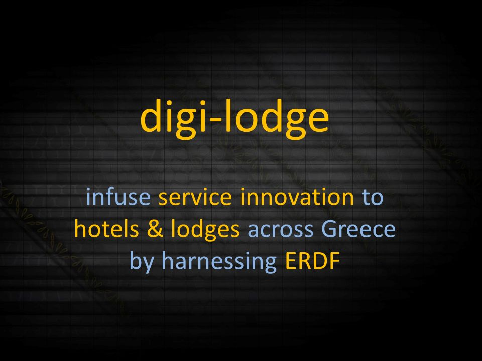 digi-lodge infuse service innovation to hotels & lodges across Greece by harnessing ERDF