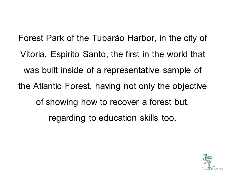 Forest Park of the Tubarão Harbor, in the city of Vitoria, Espirito Santo, the first in the world that was built inside of a representative sample of