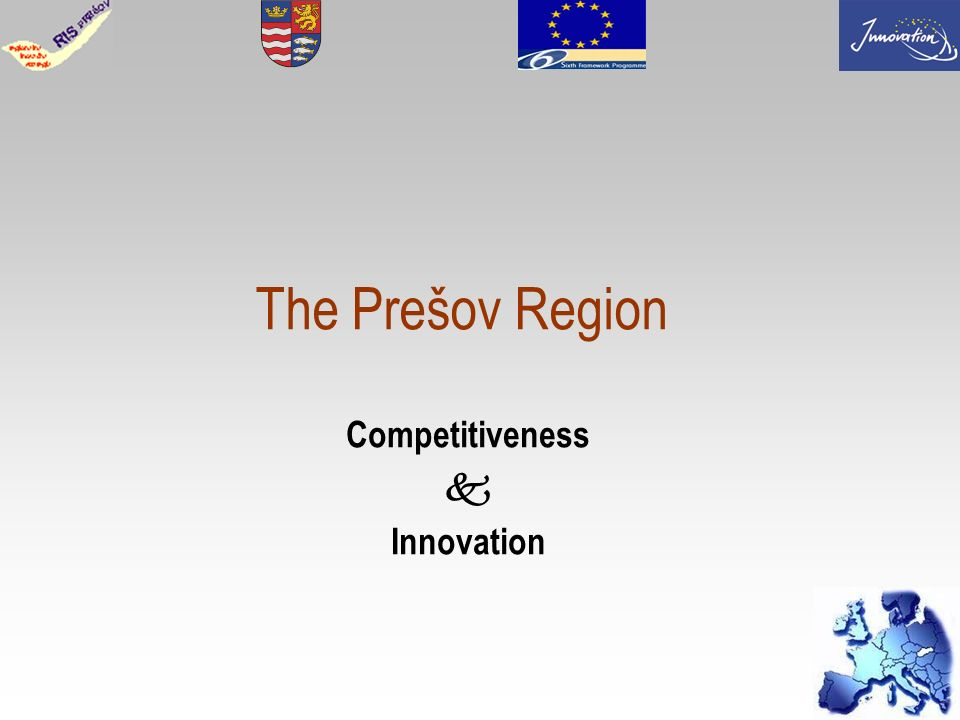 1 The Prešov Region Competitiveness Innovation