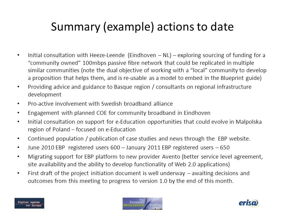 Summary (example) actions to date Initial consultation with Heeze-Leende (Eindhoven – NL) – exploring sourcing of funding for a community owned 100mbp