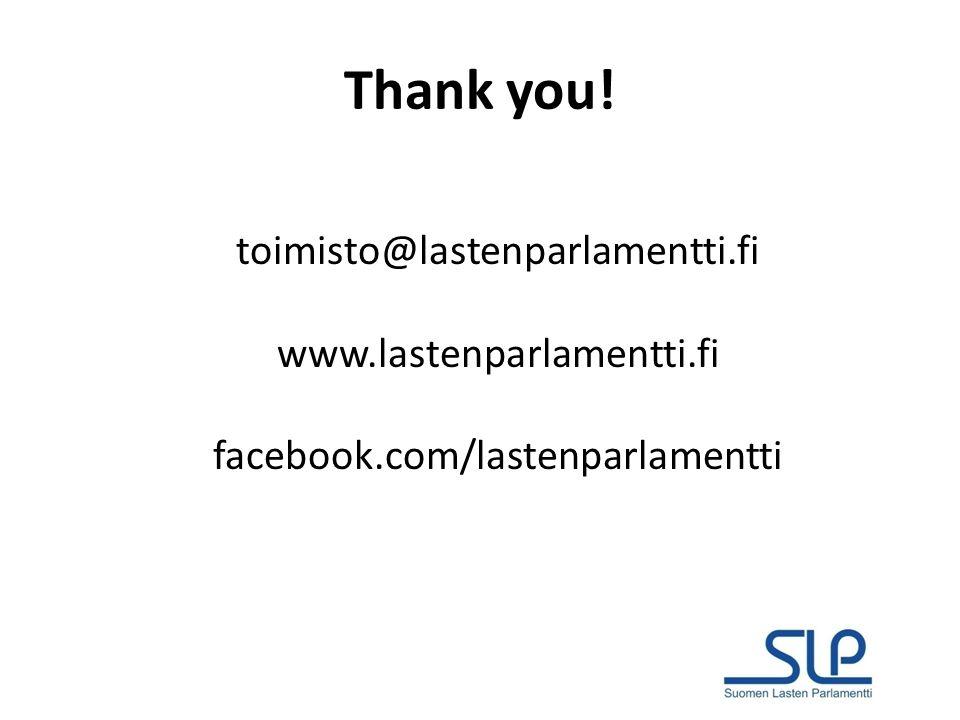 Thank you! toimisto@lastenparlamentti.fi www.lastenparlamentti.fi facebook.com/lastenparlamentti