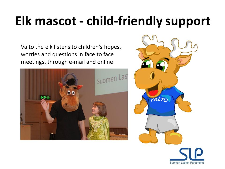 Elk mascot - child-friendly support Valto the elk listens to childrens hopes, worries and questions in face to face meetings, through  and online