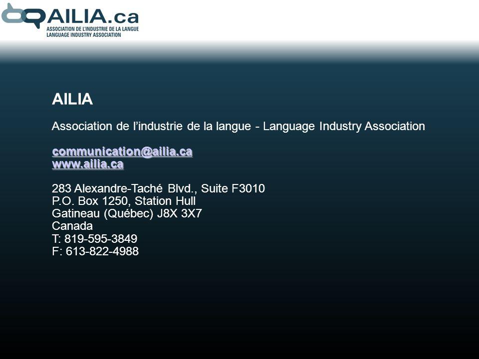 AILIA Association de lindustrie de la langue - Language Industry Association communication@ailia.ca www.ailia.ca 283 Alexandre-Taché Blvd., Suite F3010 P.O.