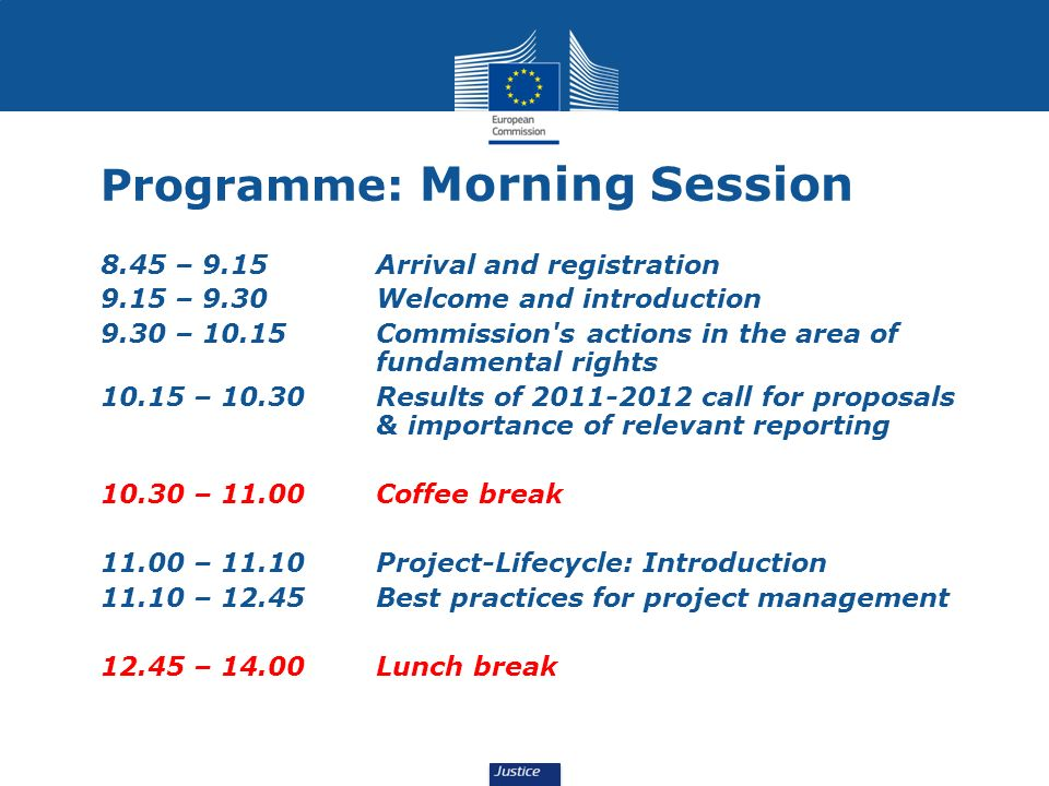 Programme: Morning Session 8.45 – 9.15 Arrival and registration 9.15 – 9.30 Welcome and introduction 9.30 – 10.15Commission's actions in the area of f