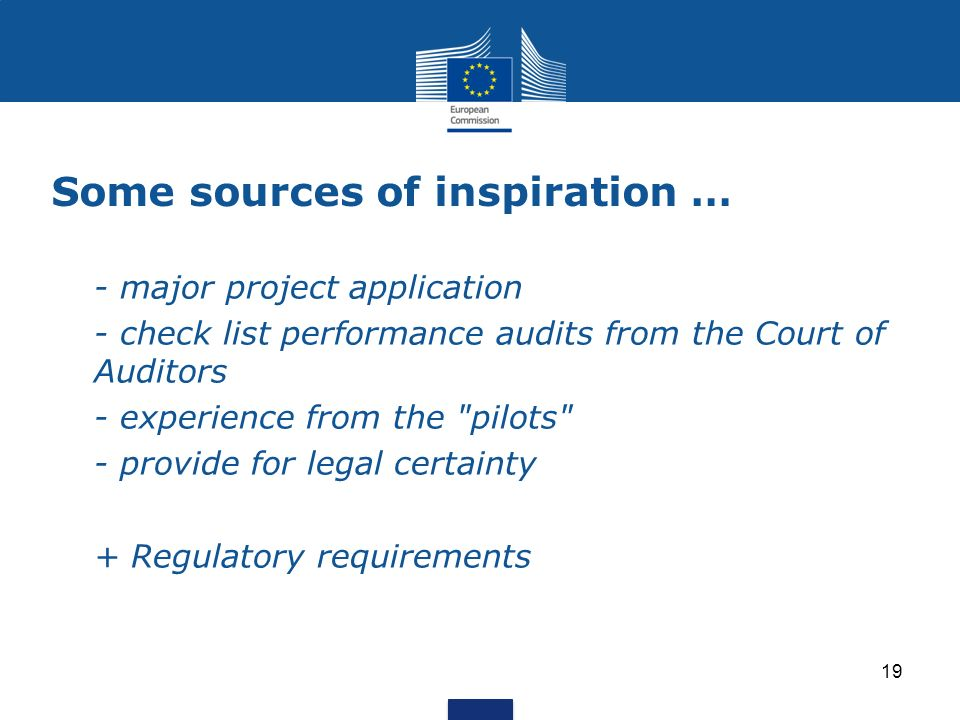 Some sources of inspiration … - major project application - check list performance audits from the Court of Auditors - experience from the