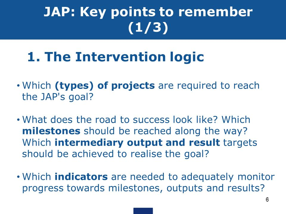 17 JAPs: Pros and Cons +: Result oriented, flexible (scope, time period, can be negotiated later), incentive to deliver on priorities, for all types of operations, legal certainty for MSs, less administrative burden in terms of audit to check the audit trail, possibility to use national rules, limit errors, group partners and Funds around common target -: Additional workload to negotiate and follow the JAP, need for a reliable reporting systems, new culture = new tools = new risks, lack of flexibility, different types of management in the same OP
