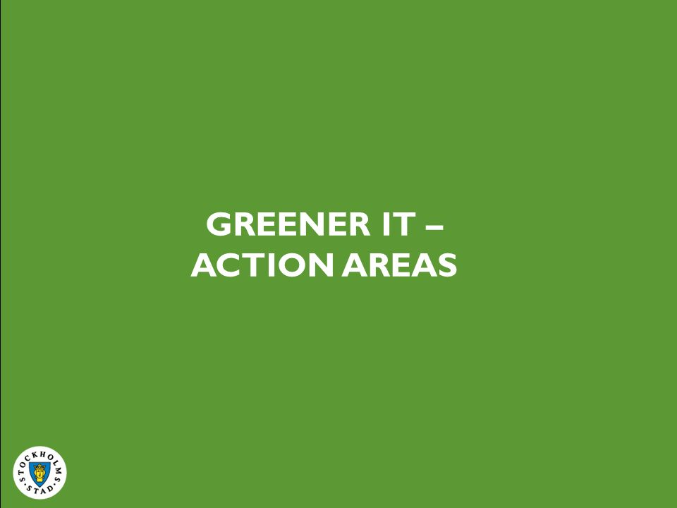 GREENER IT – ACTION AREAS