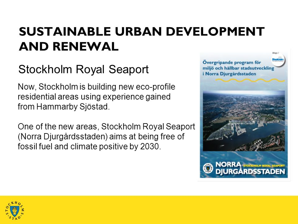 Now, Stockholm is building new eco-profile residential areas using experience gained from Hammarby Sjöstad.