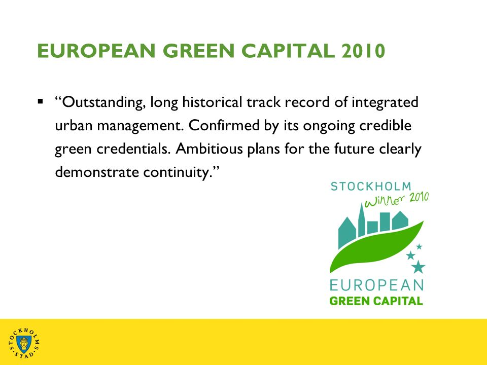 EUROPEAN GREEN CAPITAL 2010 Outstanding, long historical track record of integrated urban management.