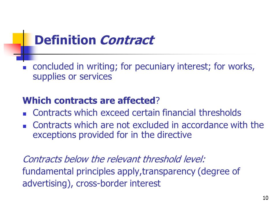 11 Excluded contracts – Some examples Contracts declared secret or requiring special security measures contracts awarded pursuant to international rules specific exclusions (employment contracts, arbitration & conciliation services, etc) service concessions