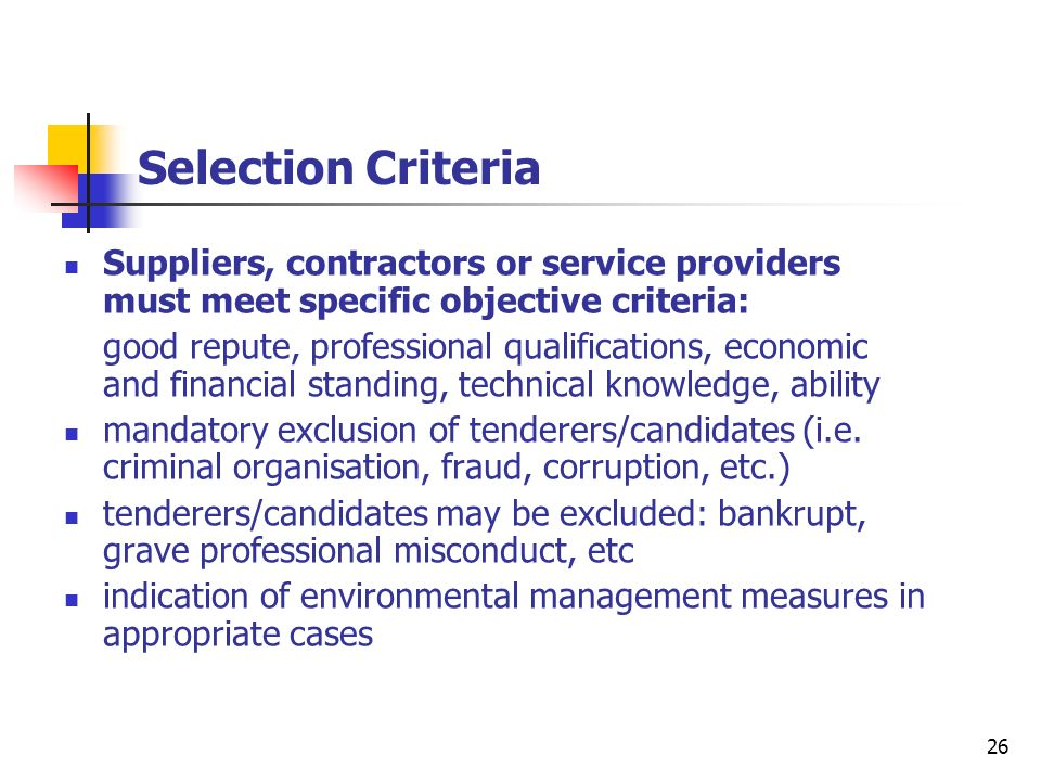 27 Award criteria l the lowest price only, or l the most economically advantageous tender choice for the contracting authorities depends on the subject matter of the contract