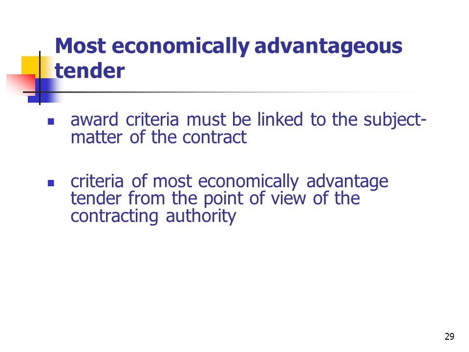 30 Most economically advantageous tender the contracting authority shall state in the contract notice/contract documents/descriptive document the relative weighting which it gives to each of the criteria (range) if not possible: descending order of importance
