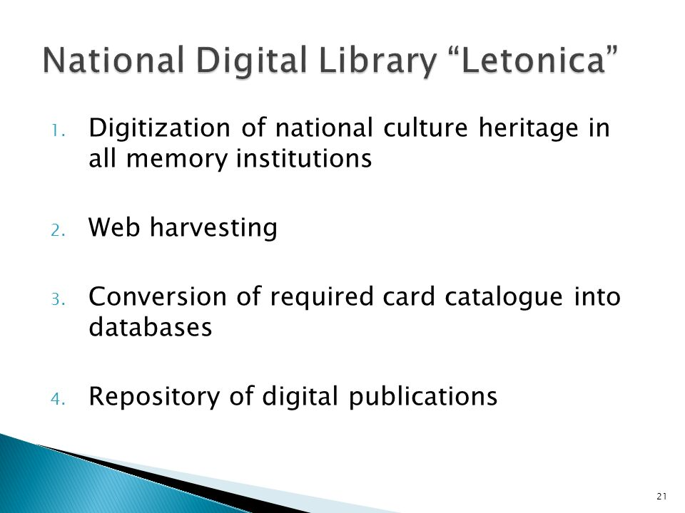 1. Digitization of national culture heritage in all memory institutions 2.