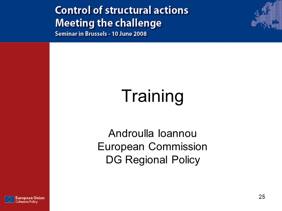 25 Training Androulla Ioannou European Commission DG Regional Policy