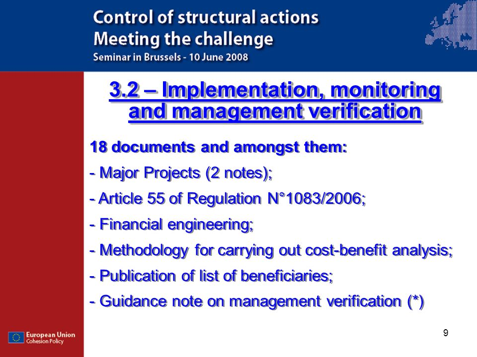 9 3.2 – Implementation, monitoring and management verification 18 documents and amongst them: - Major Projects (2 notes); - Article 55 of Regulation N
