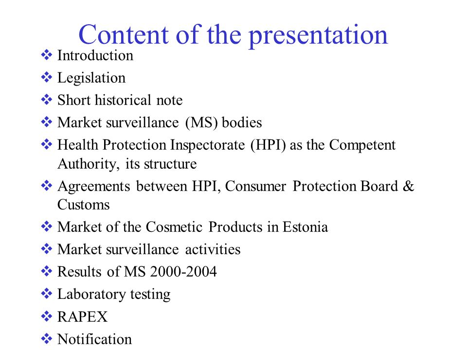 Content of the presentation Introduction Legislation Short historical note Market surveillance (MS) bodies Health Protection Inspectorate (HPI) as the