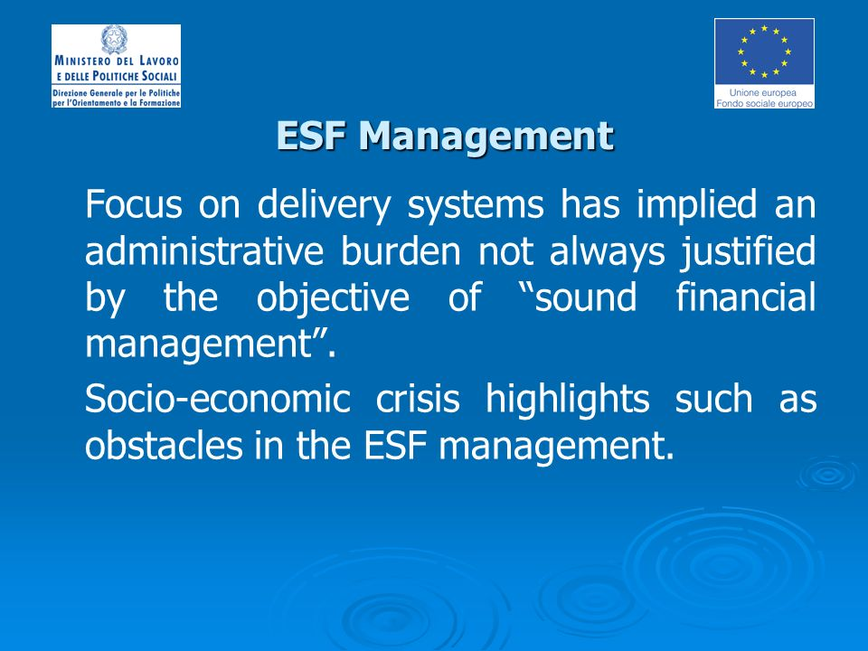 Focus on delivery systems has implied an administrative burden not always justified by the objective of sound financial management.